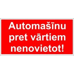 """Zīme """"Automašīnu pret..."""